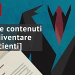 #014 Rendere efficiente la produzione di contenuti [3 regole]
