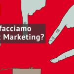 #038 Perché facciamo Content Marketing? Il primo passo